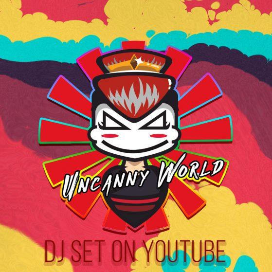 Uncanny World Dj Set